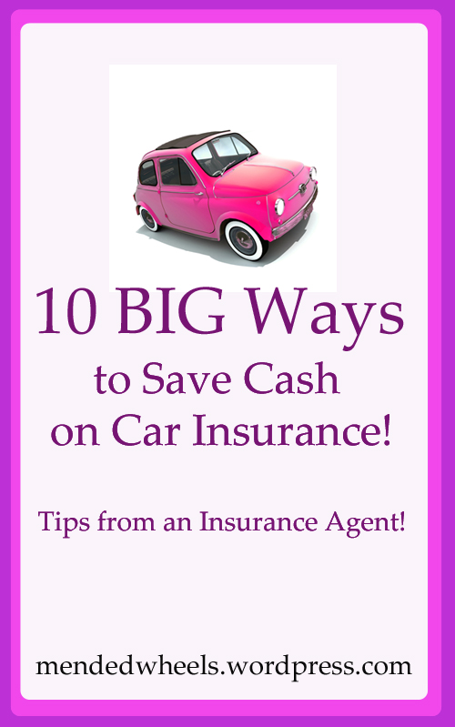 10 Ways to Save Cash on Auto Insurance- Tips from an Agent