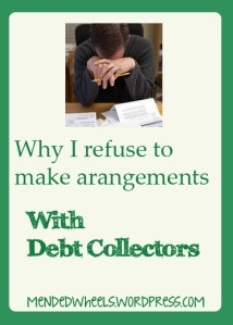 Why I refuse to make arrangements with debt collectors